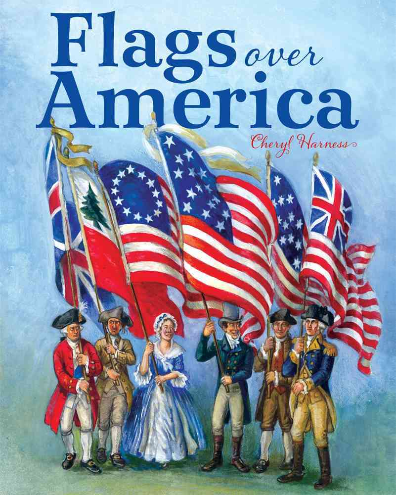 Flags over America By Harness, Cheryl/ Harness, Cheryl (ILT)