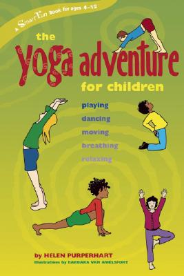 The Yoga Adventure for Children By Purperhart, Helen/ Evans, Amina Marix (TRN)/ van Amelsfort, Barbara (ILT)
