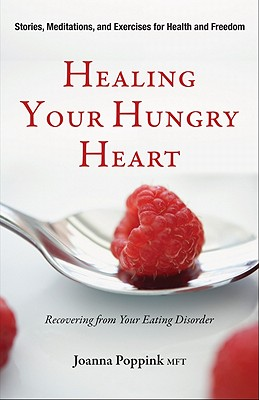 Healing Your Hungry Heart By Poppink, Joanna